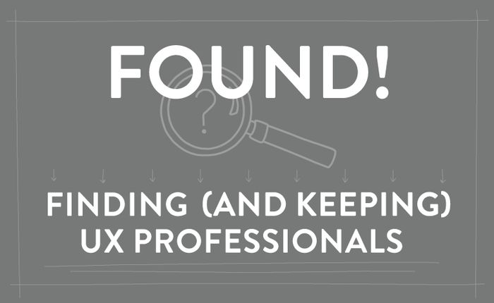 A guide to finding and keeping UX professionals