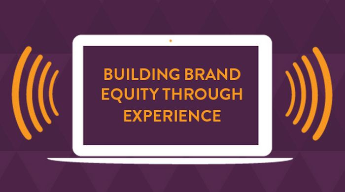 Webcast: Building Brand Equity Through Experience