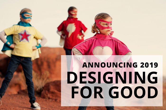 A $5,000 creative grant could be yours. Designing for Good is back!