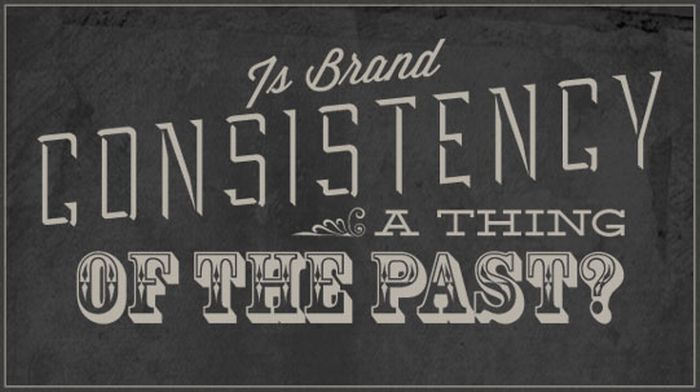 Goodbye to Brand Consistency?