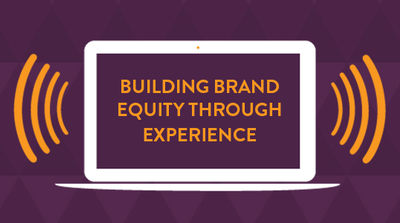 Webcast: Building Brand Equity Through Experience image