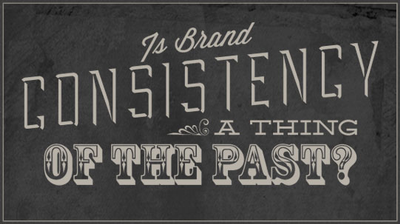 Goodbye to Brand Consistency? image